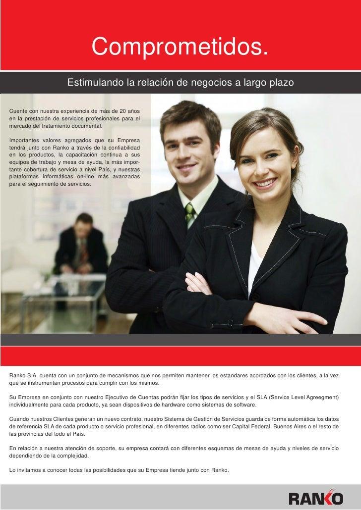 Comprometidos.                       Estimulando la relación de negocios a largo plazoCuente con nuestra experiencia de má...