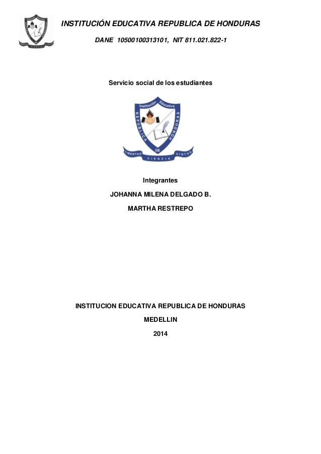 INSTITUCIÓN EDUCATIVA REPUBLICA DE HONDURAS DANE 10500100313101, NIT 811.021.822-1 Servicio social de los estudiantes Inte...