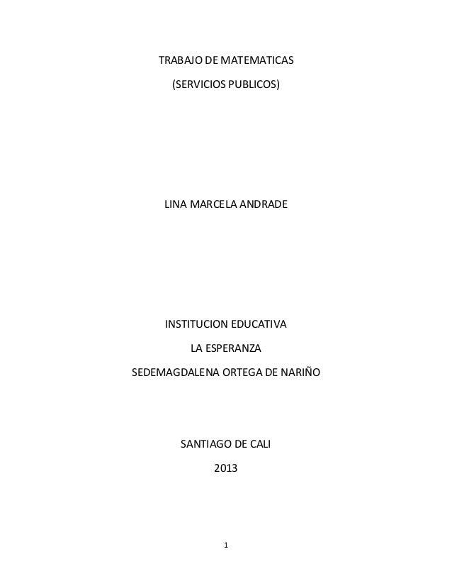 1 TRABAJO DE MATEMATICAS (SERVICIOS PUBLICOS) LINA MARCELA ANDRADE INSTITUCION EDUCATIVA LA ESPERANZA SEDEMAGDALENA ORTEGA...