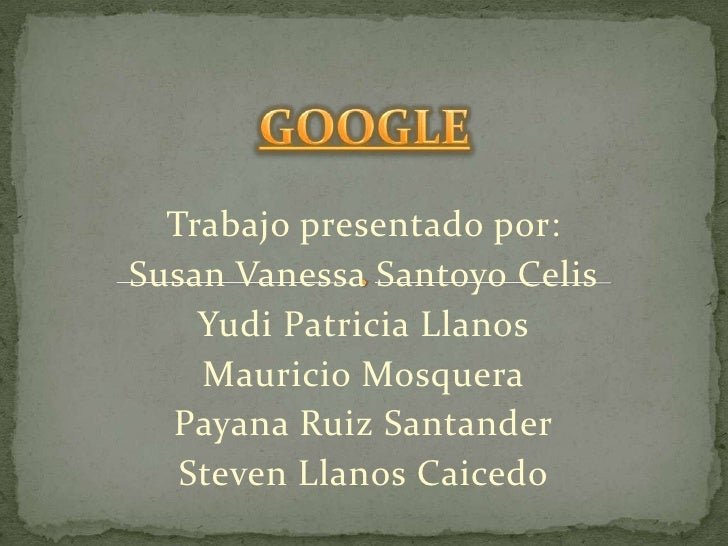 Trabajo presentado por:Susan Vanessa Santoyo Celis    Yudi Patricia Llanos    Mauricio Mosquera  Payana Ruiz Santander   S...