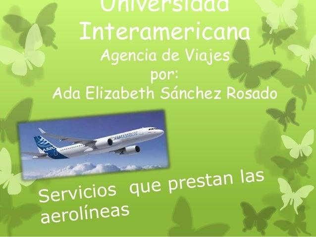 Universidad Interamericana  Agencia de Viajes por: Ada Elizabeth Sánchez Rosado