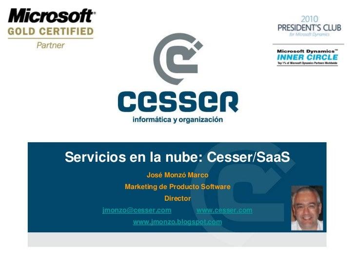 Servicios en la nube: Cesser/SaaS                José Monzó Marco          Marketing de Producto Software                 ...