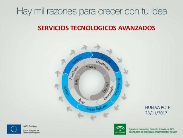 SERVICIOS TECNOLOGICOS AVANZADOS                             HUELVA PCTH                             28/11/2012