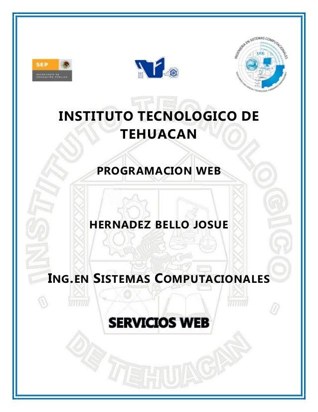 INSTITUTO TECNOLOGICO DETEHUACANPROGRAMACION WEBHERNADEZ BELLO JOSUEING.EN SISTEMAS COMPUTACIONALES