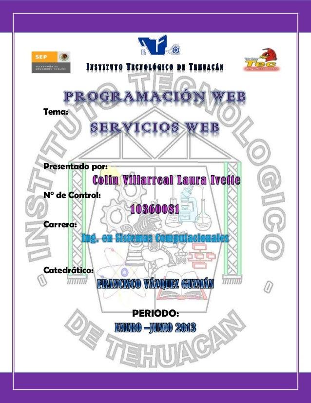 Laura Ivette Colin Villarreal Programación WebTema:Presentado por:N° de Control:Carrera:Ing. en Sistemas ComputacionalesCa...