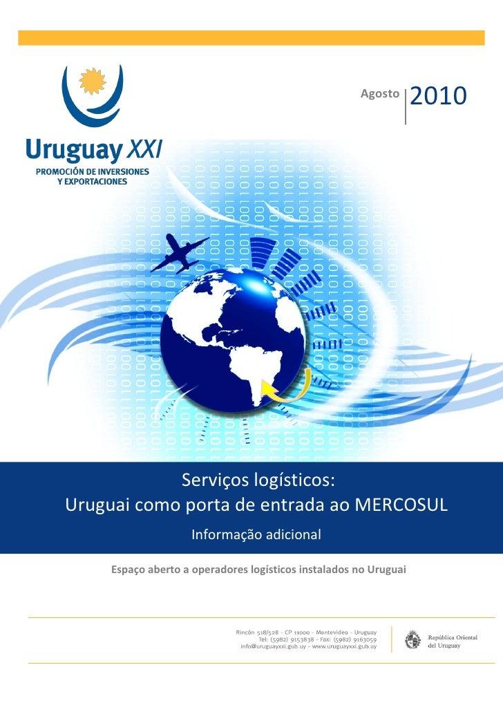 Agosto                                                                  2010            Serviços logísticos:Uruguai como p...