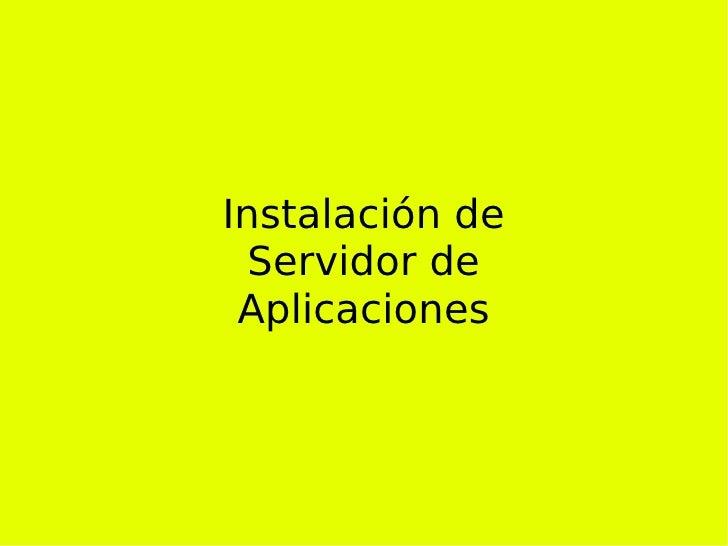 Instalación de Servidor de Aplicaciones