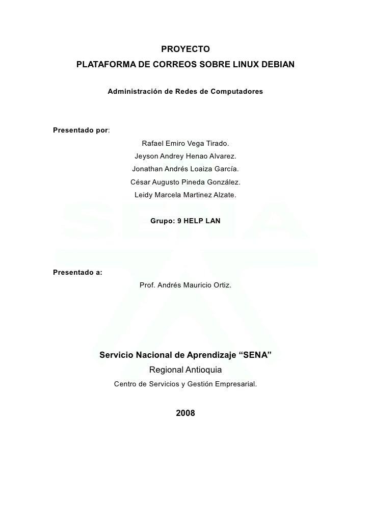 PROYECTO       PLATAFORMA DE CORREOS SOBRE LINUX DEBIAN                   Administración de Redes de Computadores     Pres...
