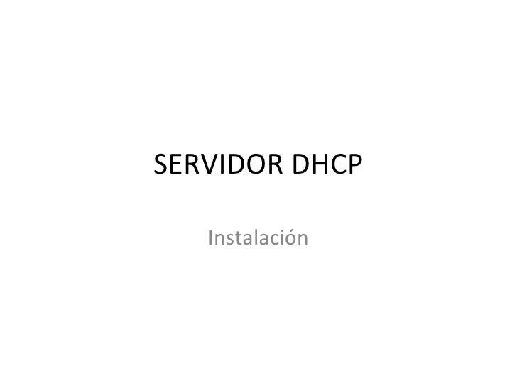 SERVIDOR DHCP Instalación
