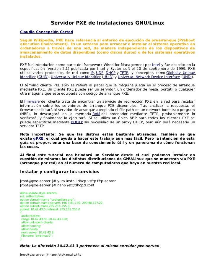 Servidor PXE de Instalaciones GNU/LinuxClaudio Concepción CertadSegún Wikipedia, PXE hace referencia al entorno de ejecuci...