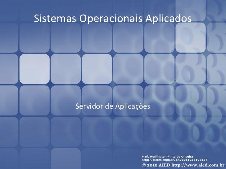Sistemas Operacionais Aplicados        Servidor de Aplicações