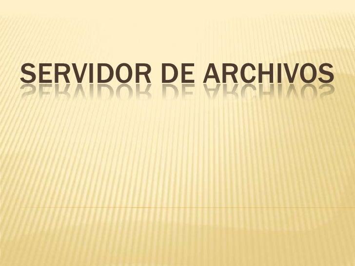 SERVIDOR DE ARCHIVOS<br />