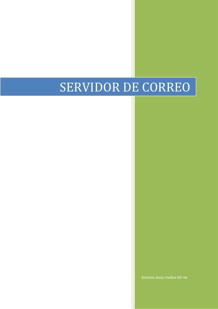 SERVIDOR DE CORREO           Antonio Jesús muñoz del rio
