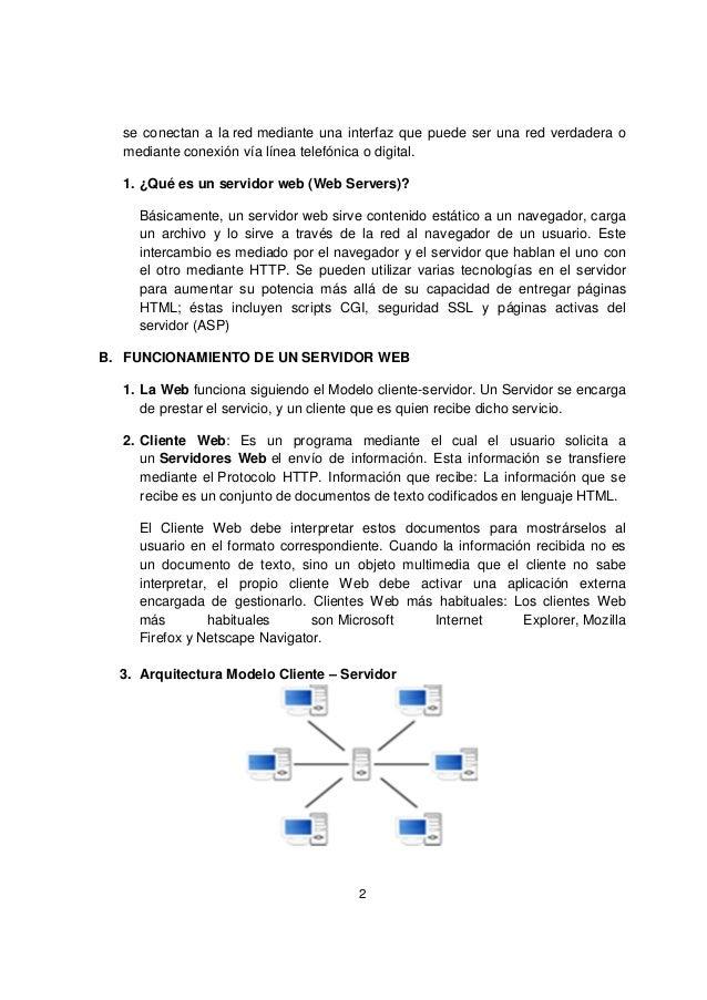2se conectan a la red mediante una interfaz que puede ser una red verdadera omediante conexión vía línea telefónica o digi...