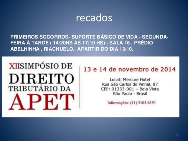 recados  PRIMEIROS SOCORROS- SUPORTE BÁSICO DE VIDA - SEGUNDA-FEIRA  À TARDE ( 14:20HS ÀS 17:10 HS) - SALA 16 , PRÉDIO  AB...