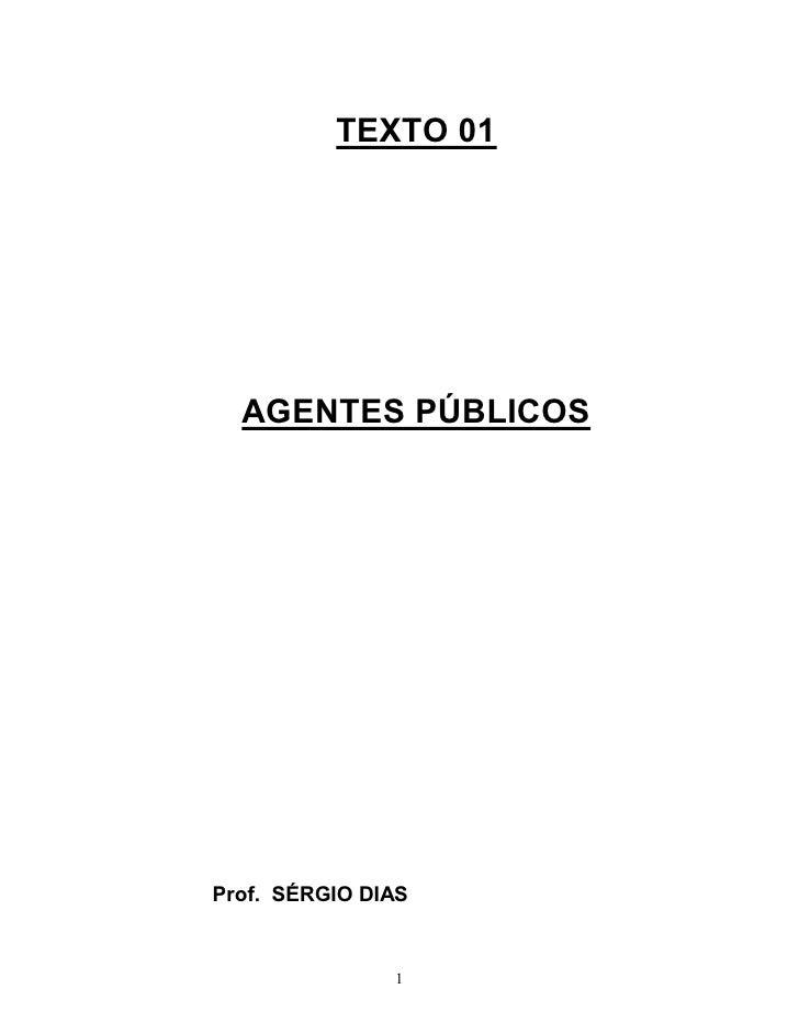 TEXTO 01       AGENTES PÚBLICOS     Prof. SÉRGIO DIAS                  1