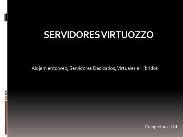 Alojamiento web, Servidores Dedicados,Virtuales e Híbridos Complethost Ltd