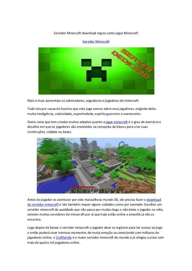 Servidor Minecraft download regras como jogar MinecraftServidor MinecraftMais e mais aumentam os admiradores, seguidores e...