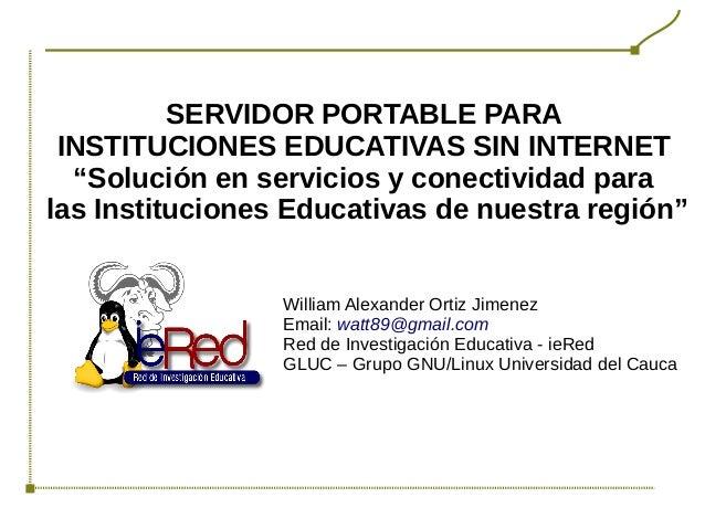 """SERVIDOR PORTABLE PARA INSTITUCIONES EDUCATIVAS SIN INTERNET """"Solución en servicios y conectividad para las Instituciones ..."""