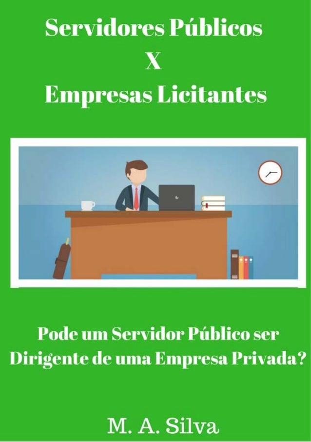 Servidores Públicos X Empresas Licitantes Em Licitações Públicas é comum acontecer a inabilitação da empresa licitante por...