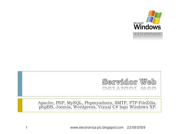 Apache, PHP, MySQL, Phpmyadmin, SMTP, FTP FileZilla,     phpBB, Joomla, Wordpress, Visual C# bajo Windows XP.    1        ...