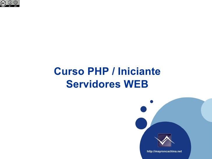 Curso PHP / Iniciante   Servidores WEB                       http://mayroncachina.net