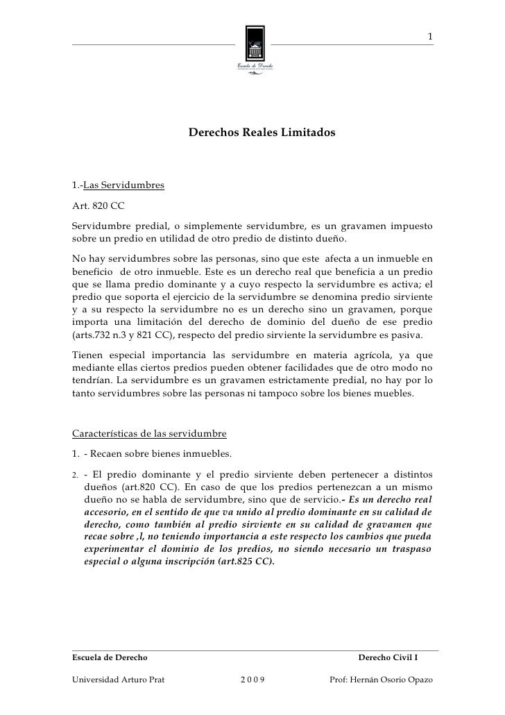 1                               Derechos Reales Limitados    1.-Las Servidumbres Art. 820 CC Servidumbre predial, o simple...