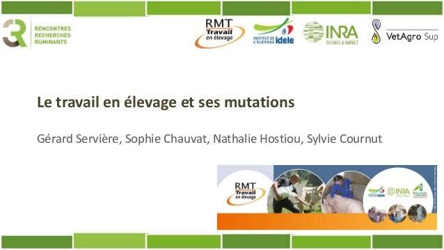 Le travail en élevage et ses mutations Gérard Servière, Sophie Chauvat, Nathalie Hostiou, Sylvie Cournut