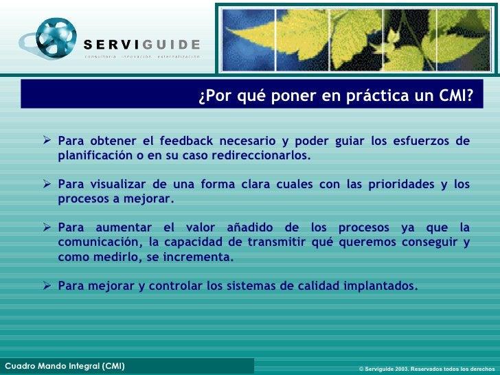 ¿Por qué poner en práctica un CMI?   <ul><li>Para  obtener el feedback necesario  y poder  guiar  los  esfuerzos de planif...