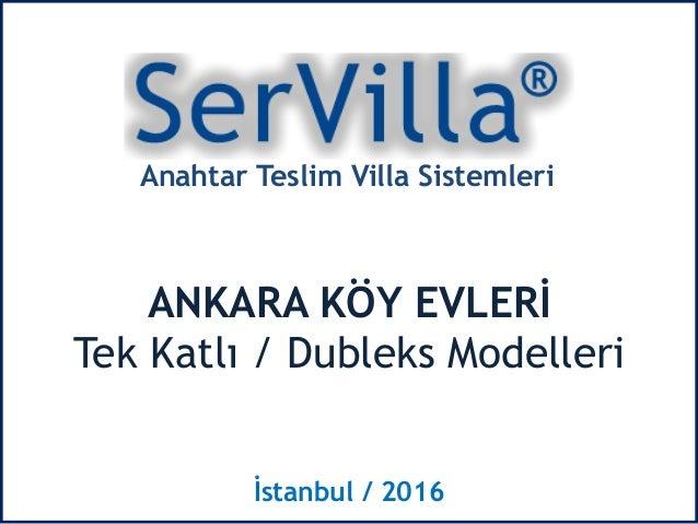 Anahtar Teslim Villa Sistemleri ANKARA KÖY EVLERİ Tek Katlı / Dubleks Modelleri İstanbul / 2016