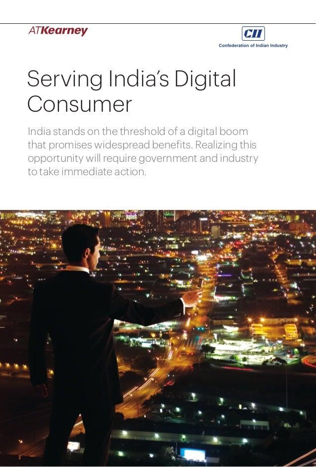 1Serving India's Digital Consumer Serving India's Digital Consumer India stands on the threshold of a digital boom that pr...