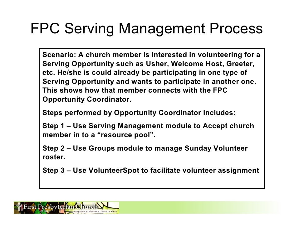 FPC Serving Management Process Scenario: A church member is interested in volunteering for a Serving Opportunity such as U...
