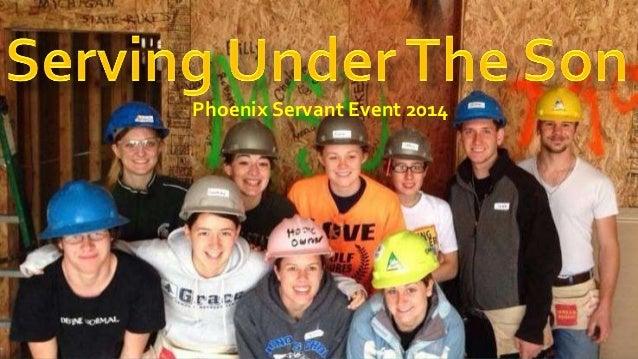 Phoenix Servant Event 2014