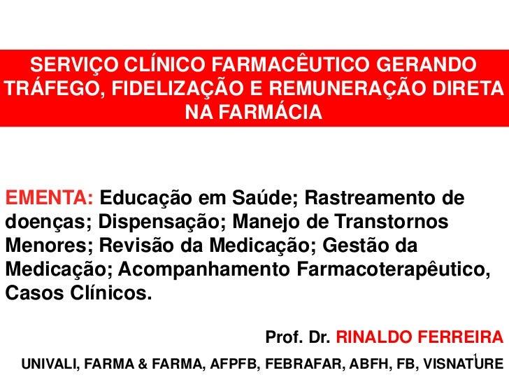 SERVIÇO CLÍNICO FARMACÊUTICO GERANDOTRÁFEGO, FIDELIZAÇÃO E REMUNERAÇÃO DIRETA                NA FARMÁCIAEMENTA: Educação e...
