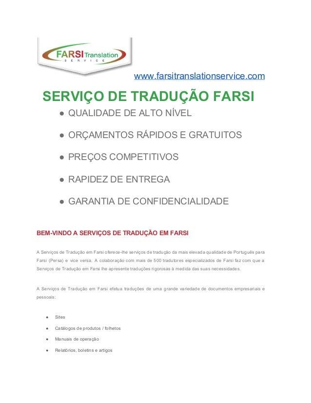 www.farsitranslationservice.com SERVIÇODETRADUÇÃOFARSI ● QUALIDADEDEALTONÍVEL ● ORÇAMENTOSRÁPIDOSEGRATUITOS ...
