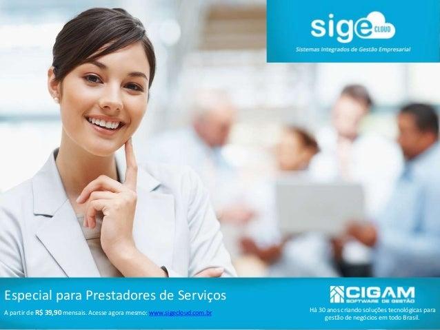 Há 30 anos criando soluções tecnológicas para gestão de negócios em todo Brasil. Especial para Prestadores de Serviços A p...