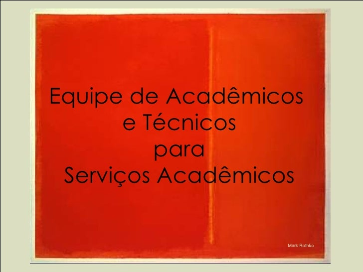 Equipe de Acadêmicos  e Técnicos para Serviços Acadêmicos Mark Rothko