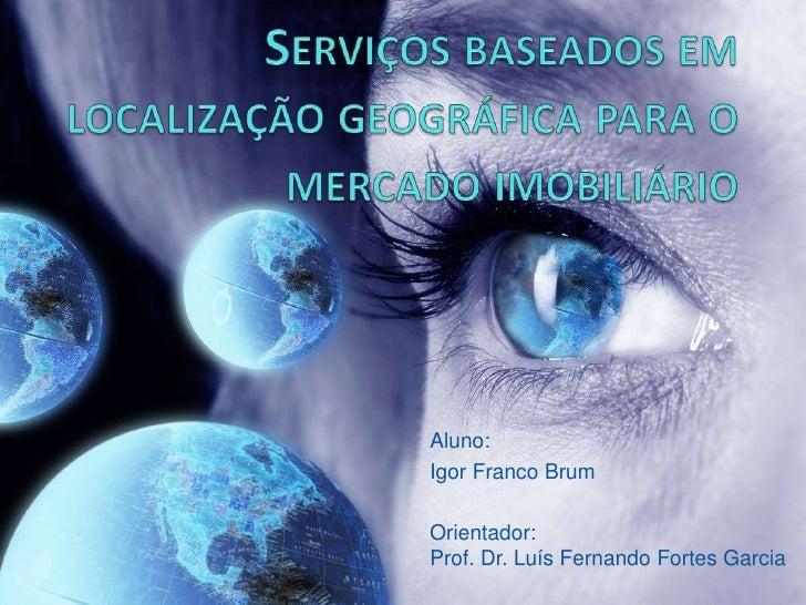 Serviços baseados em localização geográfica para o mercado
