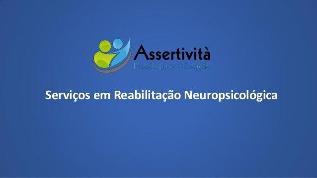 Serviços em Reabilitação Neuropsicológica