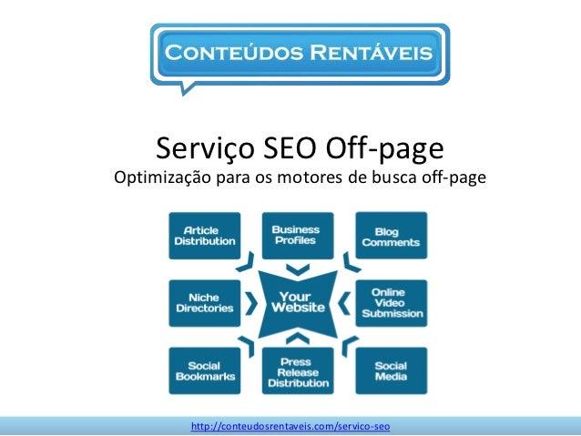 Serviço SEO Off-pageOptimização para os motores de busca off-page         http://conteudosrentaveis.com/servico-seo
