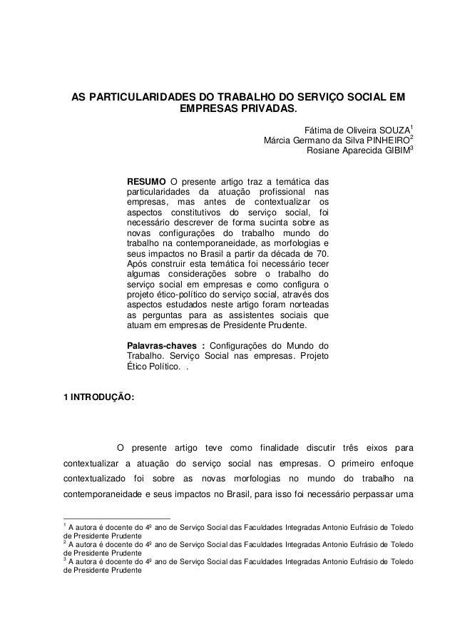AS PARTICULARIDADES DO TRABALHO DO SERVIÇO SOCIAL EM EMPRESAS PRIVADAS. Fátima de Oliveira SOUZA1 Márcia Germano da Silva ...