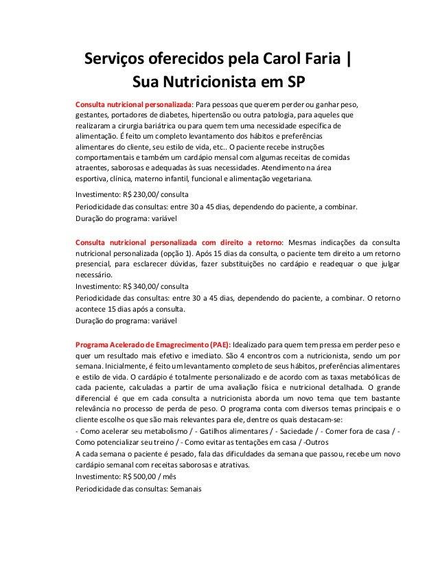 Serviços oferecidos pela Carol Faria | Sua Nutricionista em SP Consulta nutricional personalizada: Para pessoas que querem...
