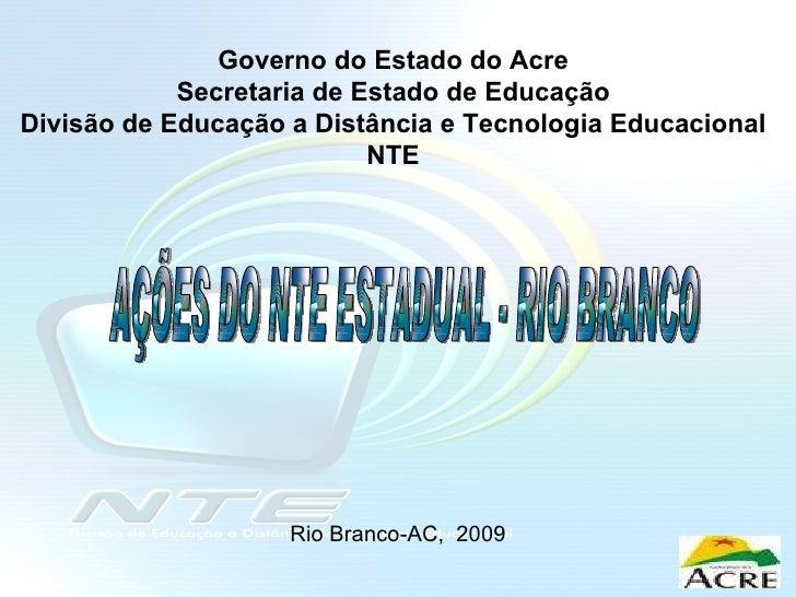 Rio Branco-AC,  2009 Governo do Estado do Acre Secretaria de Estado de Educação Divisão de Educação a Distância e Tecnolog...