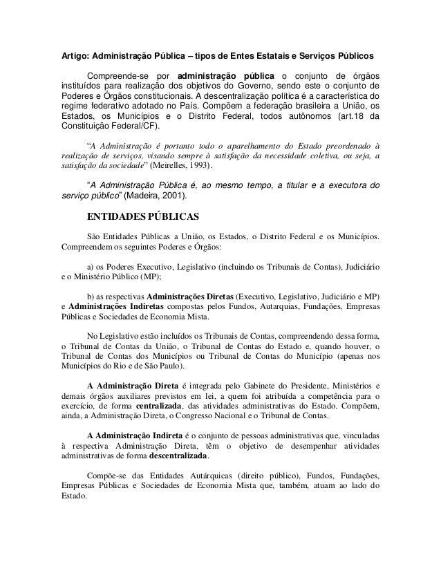 Artigo: Administração Pública – tipos de Entes Estatais e Serviços Públicos Compreende-se por administração pública o conj...