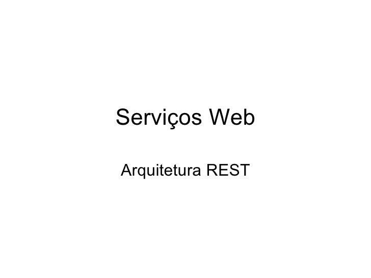 Serviços Web Arquitetura REST