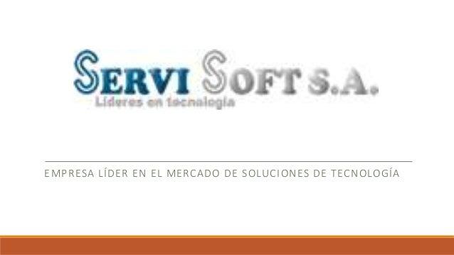 EMPRESA LÍDER EN EL MERCADO DE SOLUCIONES DE TECNOLOGÍA