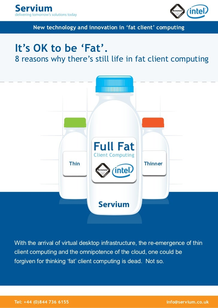 New technology and innovation in 'fat client' computingIt's OK to be 'Fat'.8 reasons why there's still life in fat client ...