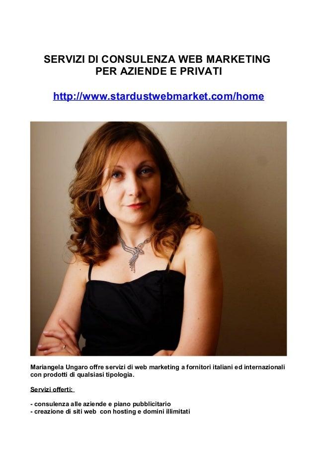 SERVIZI DI CONSULENZA WEB MARKETING PER AZIENDE E PRIVATI http://www.stardustwebmarket.com/home Mariangela Ungaro offre se...
