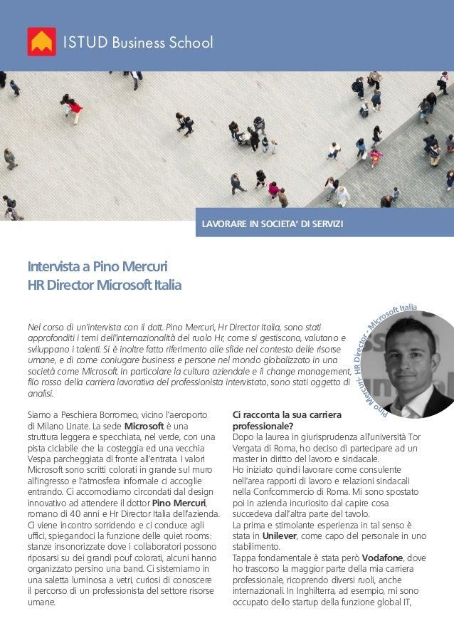 Business School Intervista a Pino Mercuri HR Director Microsoft Italia LAVORARE IN SOCIETA' DI SERVIZI Nel corso di un'int...