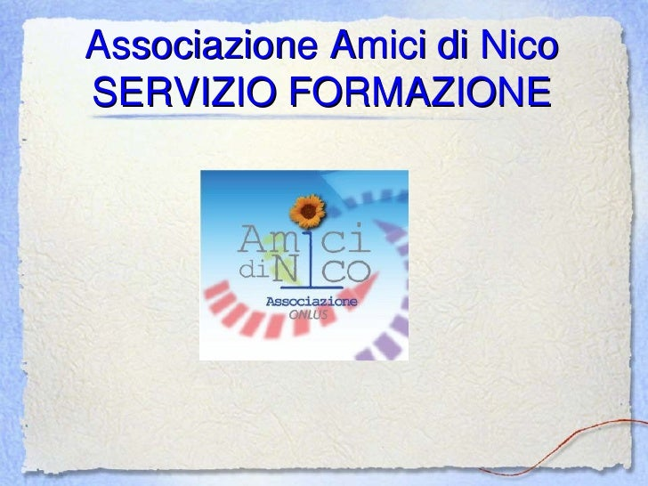 Associazione Amici di Nico SERVIZIO FORMAZIONE